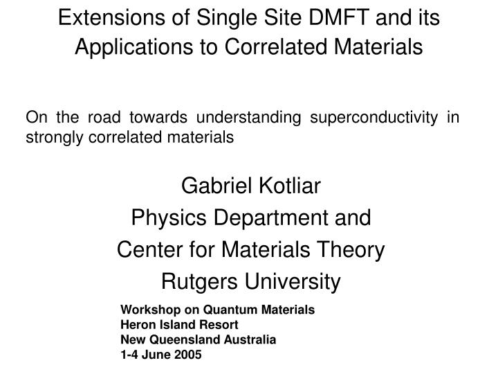 extensions of single site dmft and its applications to correlated materials n.