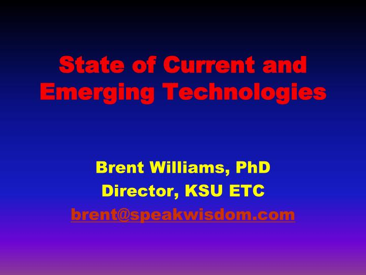 state of current and emerging technologies n.
