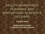 HEALTH WORKFORCE PLANNING AND INNOVATIONS IN SERVICE DELIVERY