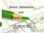 Brand  Satisfaction                    and            Brand Loyalty