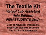 The Textile Kit Virtual Lab Assistant (Isis Edition) FIDM STUDENTS ONLY