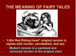 THE MEANING OF FAIRY TALES