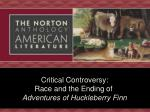 Critical Controversy: Race and the Ending of Adventures of Huckleberry Finn
