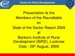 Presentation to the  Members of the Roundtable  on  State of the Sector Report 2009 at