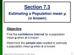 Section 7.3 Estimating a Population mean µ ( σ  known)