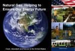 Natural Gas: Helping to Ensure Our Energy Future