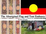 The Aboriginal Flag and Tent Embassy