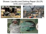 Shower, Laundry and Clothing Repair (SLCR) Units and Capabilities