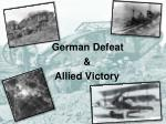 German Defeat & Allied Victory