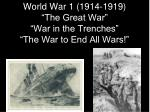 "World War 1 (1914-1919) ""The Great War"" ""War in the Trenches"" ""The War to End All Wars!"""