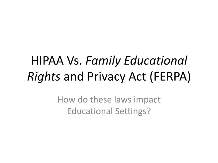 hipaa vs family educational rights and privacy act ferpa n.