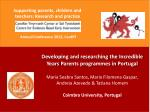 Developing and researching the Incredible Years Parents programmes in Portugal