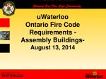 uWaterloo Ontario Fire Code Requirements -   Assembly Buildings- August 13, 2014