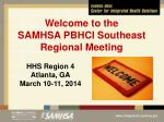 Welcome to the SAMHSA PBHCI Southeast Regional Meeting