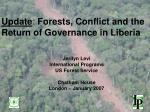 Update : Forests, Conflict and the Return of Governance in Liberia