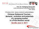 Prof. Dr. Wolfgang Georg Arlt COTRI China Outbound Tourism Research Institute, Heide / Beijing