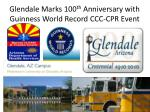 Glendale Marks 100 th Anniversary with Guinness World Record CCC-CPR Event