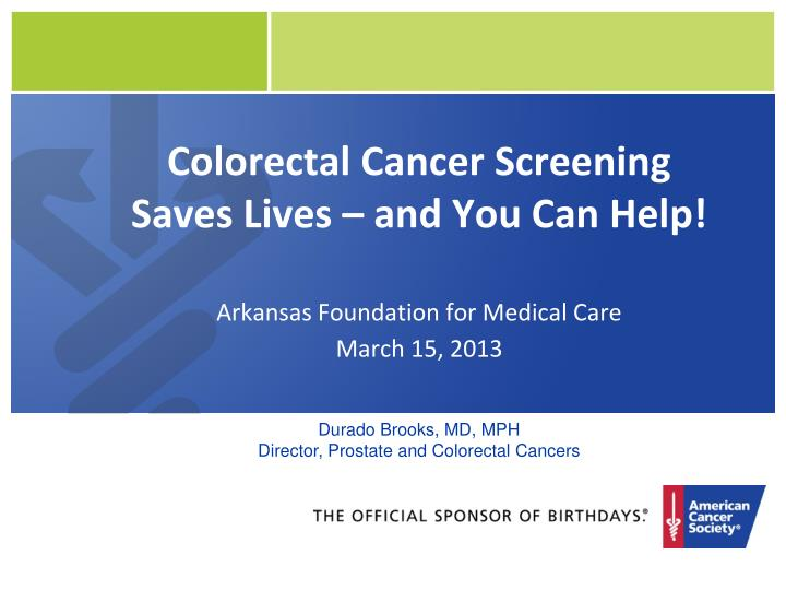 colorectal cancer screening saves lives and you can help n.
