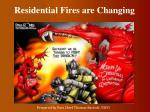 Residential Fires are Changing