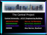 The Central Project