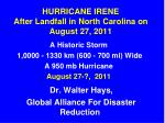 HURRICANE IRENE After Landfall in North Carolina on August 27, 2011