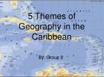 5 Themes of Geography in the Caribbean