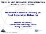 Multimedia Service Delivery on  Next Generation Networks
