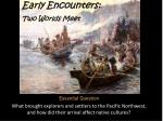 Early Encounters: Two Worlds Meet