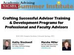 Crafting Successful Advisor Training & Development Programs for  Professional and Faculty Advisors