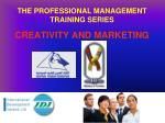 THE PROFESSIONAL MANAGEMENT TRAINING SERIES