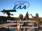 Ethanol Considerations and The Future of Aviation Fuels