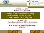 Report of the 1 st  African Follow up  Workshop on the WSIS, Tunis+3  Addis Ababa, 28-29 May 2009