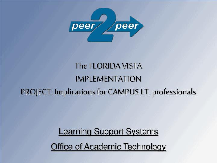 the florida vista implementation project implications for campus i t professionals n.