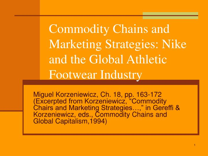 PPT - Commodity Chains and Marketing Strategies: Nike and