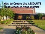 How to Create the ABSOLUTE Best School In Your District!
