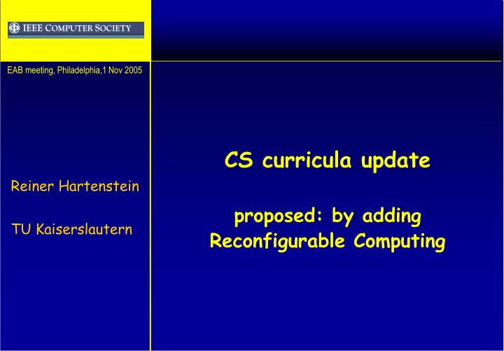 cs curricula update proposed by adding reconfigurable computing n.