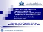 COUNTRY STUDY - POLAND  POLISH PROGRAMME OFMOTORWAYS CONSTRUCTIONS  - BARRIERS OF IMPLEMENTATION