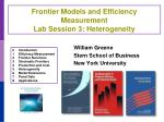 Frontier Models and Efficiency Measurement Lab Session 3: Heterogeneity