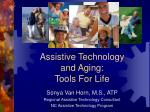 Assistive Technology  and Aging: Tools For Life