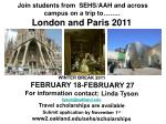 Join students from  SEHS/AAH and across campus on a trip to…….. London and Paris 2011