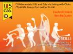 FUNdamentals (U8) and Schools linking with Clubs Physical Literacy from school to club