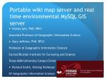Portable wiki map server and real time environmental MySQL GIS server