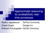 Approximate reasoning for probabilistic real-time processes