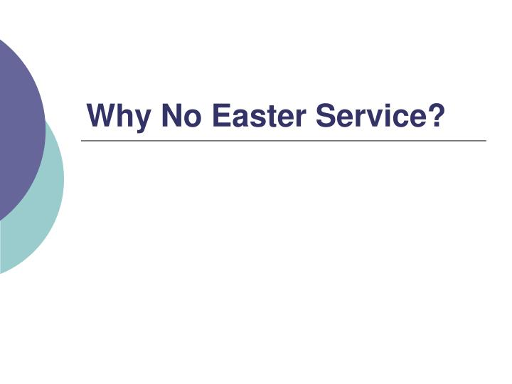 why no easter service n.
