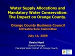 Water Supply Allocations and Mandatory Water Conservation: The Impact on Orange County.