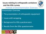 Issues relating to orthopaedic containers  and the IDSc survey