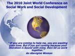 The 2010 Joint World Conference on Social Work and Social Development