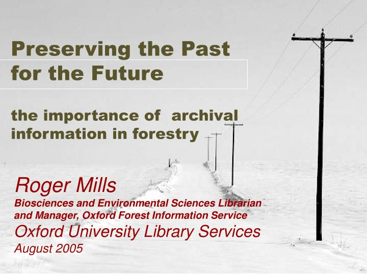 preserving the past for the future the importance of archival information in forestry n.