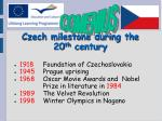 Czech milestone during the 20 th century