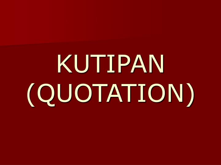 kutipan quotation n.
